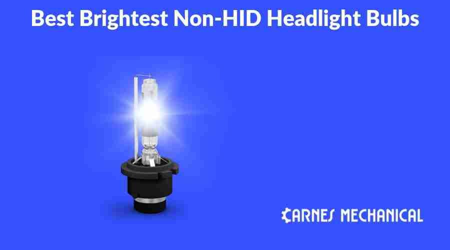 Best Brightest Non HID Headlight Bulbs