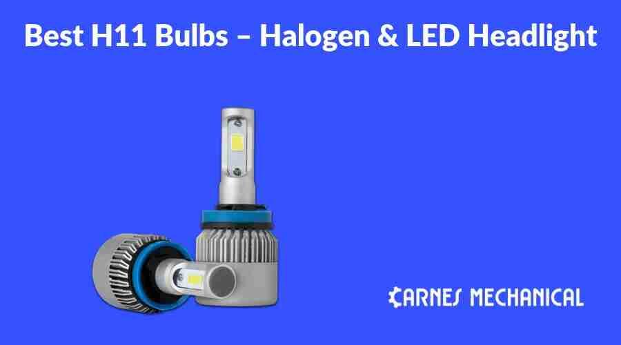 Best H11 Bulbs – Halogen & LED Headlight