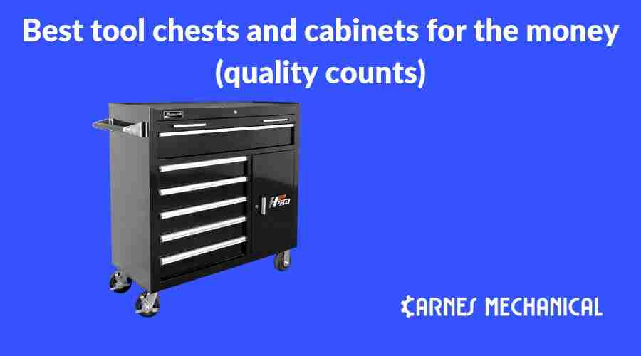 Best tool chests and cabinets for the money (quality counts)