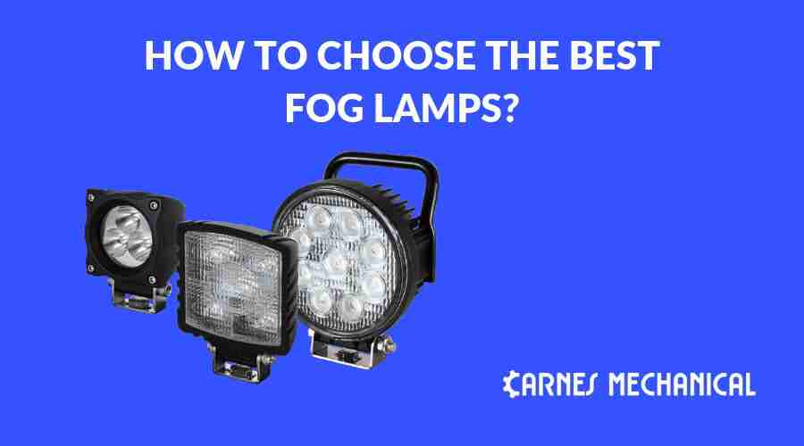 How To Choose The Best Fog Lamps? Tips & Tricks