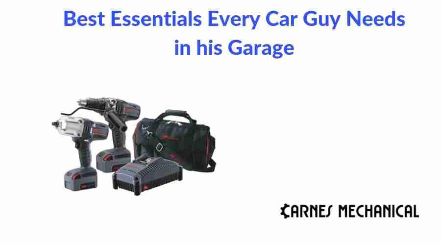 Best Essentials Every Car Guy Needs in his Garage