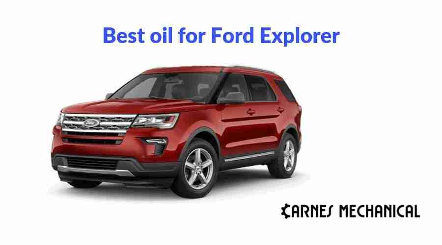 Best oil for Ford Explorer