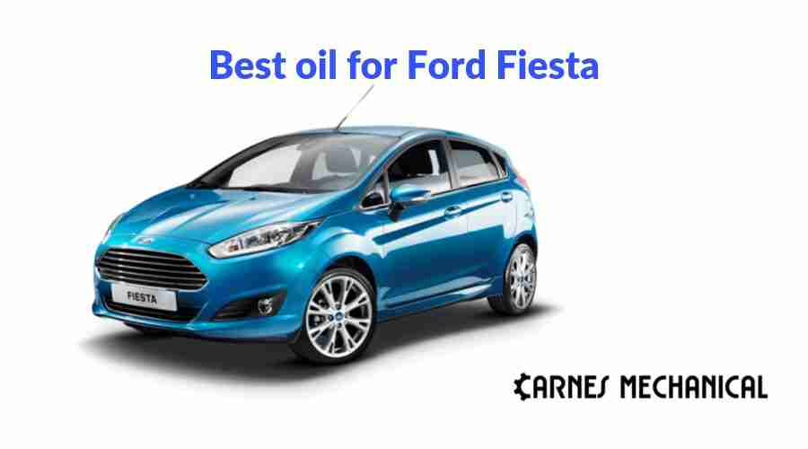 Best oil for Ford Fiesta