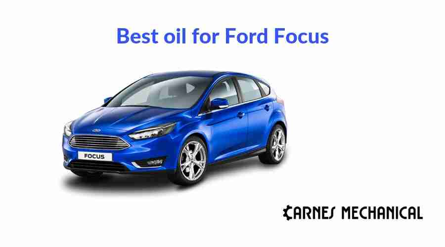 Best Engine Oil For Ford Focus