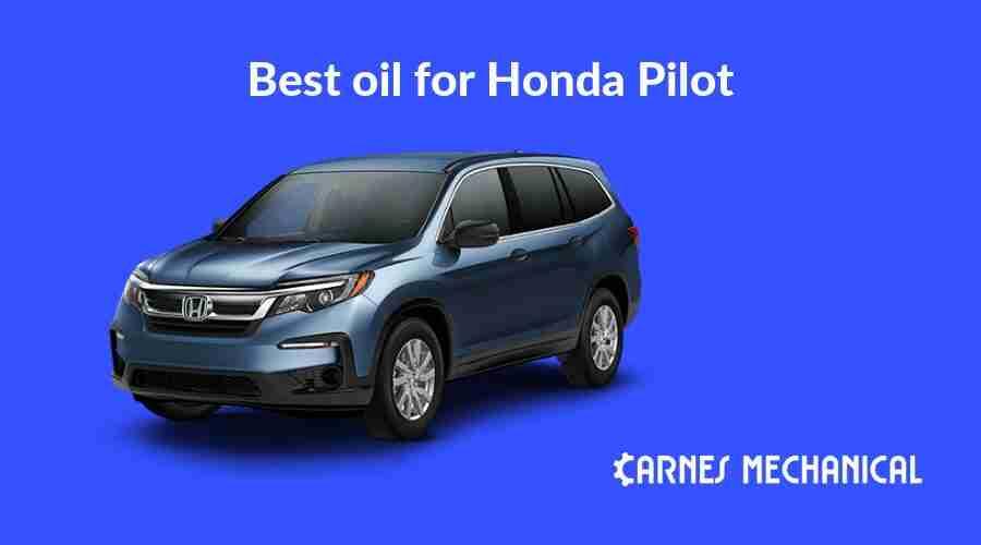 Best oil for Honda Pilot