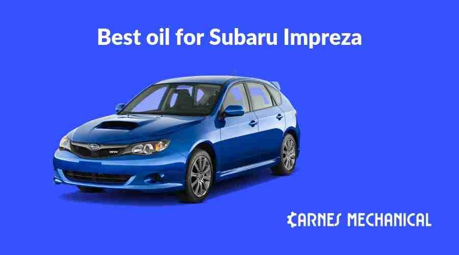 Best oil for Subaru Impreza