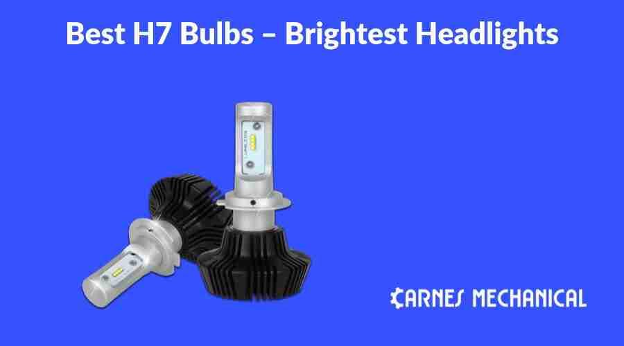 Best H7 Bulbs – Brightest Headlights