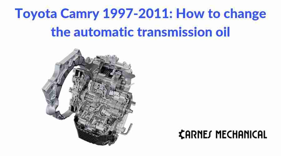 Toyota Camry 1997-2011: How to change the automatic transmission oil