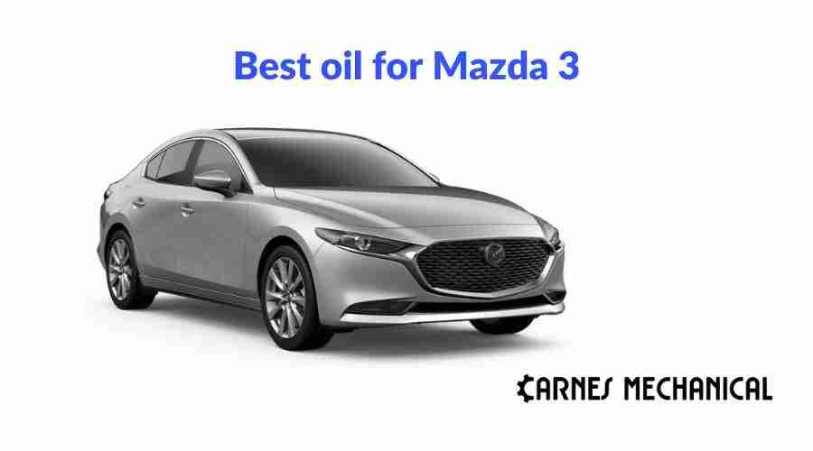 Best oil for Mazda 3