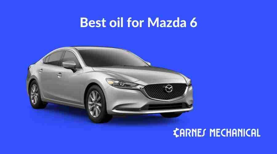 Best oil for Mazda 6