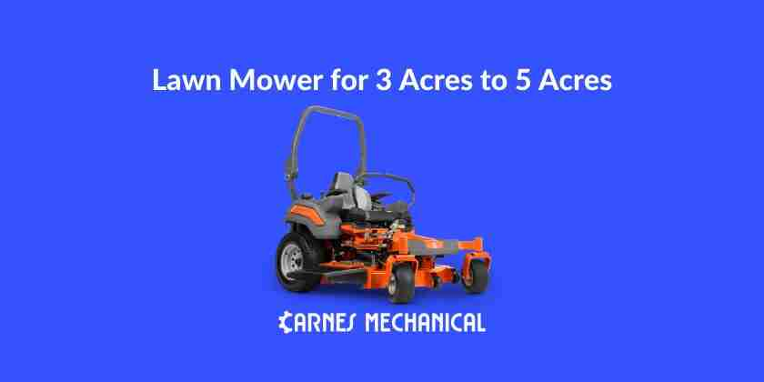 Best Lawn Mower for 3 Acres to 5 Acres for the Money